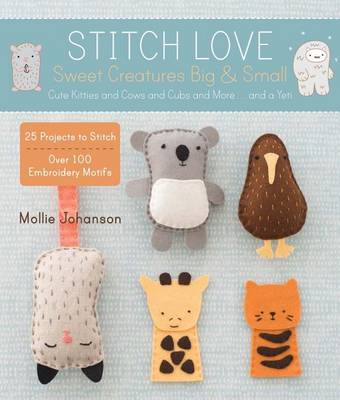 Stitch Love: Sweet Creatures Big & Small (BOK)