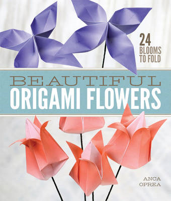 Beautiful Origami Flowers: 23 Blooms to Fold (BOK)