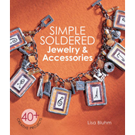 Simple soldered jewelry & accessories: 40+ Creative projects (BOK)