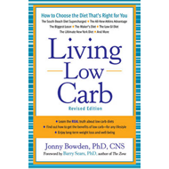 Living Low Carb: Controlled-carbohydrate Eating for Long-term Weight Loss (BOK)