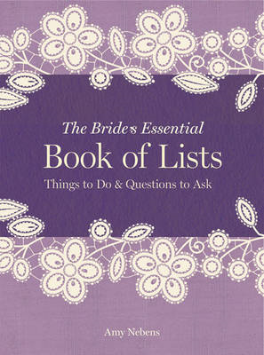 The bride's essential book of lists: Things to do & questions to ask (BOK)