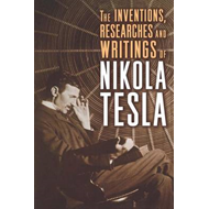 Inventions, Researches and Writings of Nikola Tesla (BOK)