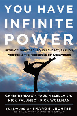 You Have Infinite Power: Ultimate Success Through Energy, Passion, Purpose, and the Principles of Ta (BOK)