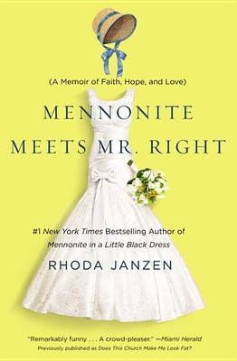 Mennonite Meets Mister Right: A Memoir of Faith, Hope and Love (BOK)