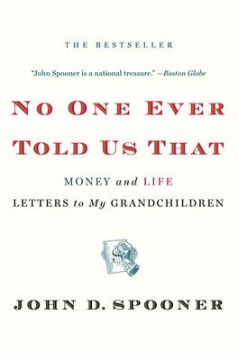 No One Ever Told Us That: Money and Life Letters to My Grandchildren (BOK)
