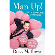 Man Up!: Tales of My Delusional Self-confidence (BOK)