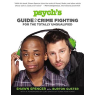 Psych's Guide to Crime Fighting for the Totally Unqualified (BOK)