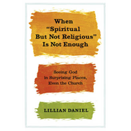 When Spiritual But Not Religious is Not Enough (BOK)