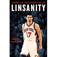 Jeremy Lin: The Reason for the Linsanity (BOK)