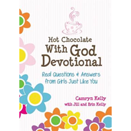 Hot Chocolate with God Devotional: Real Questions & Answers from Girls Just Like You (BOK)