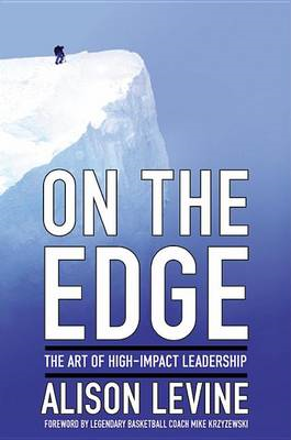 On the Edge: The Art of High Impact Leadership (BOK)