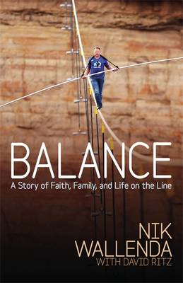 Balance: A Story of Faith, Family, and Life on the Line (BOK)