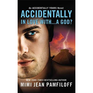 Accidentally in Love with... a God? (BOK)