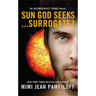 Sun God Seeks...Surrogate? (BOK)