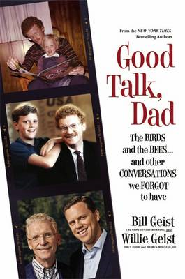 Good Talk, Dad: The Birds and the Bees... and Other Conversations We Forgot to Have (BOK)