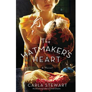 The Hatmaker's Heart: A Novel (BOK)