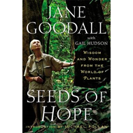 Seeds of Hope: Wisdom and Wonder from the World of Plants (BOK)