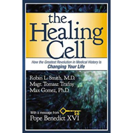 The Healing Cell: How the Greatest Revolution in Medical History is Changing Your Life (BOK)