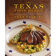 The Texas Food Bible: From Legendary Dishes to New Classics (BOK)