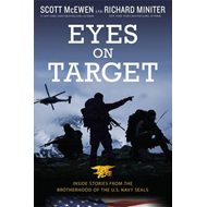 Eyes on Target: Inside Stories from the Brotherhood of the U.S. Navy Seals (BOK)