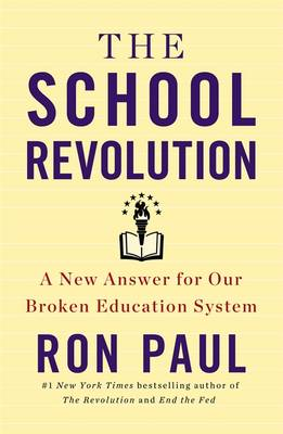 The School Revolution: A New Answer for Our Broken Education System (BOK)