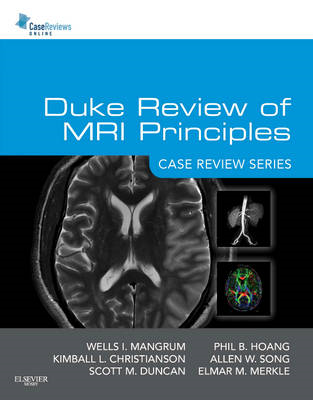 Duke Review of MRI Principles: Case Review Series (BOK)