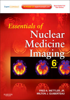 Essentials of Nuclear Medicine Imaging: Expert Consult- Online and Print (BOK)
