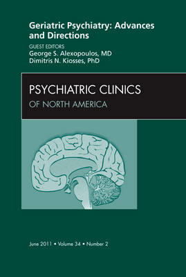Geriatric Psychiatry: Advances and Directions, An Issue of P (BOK)