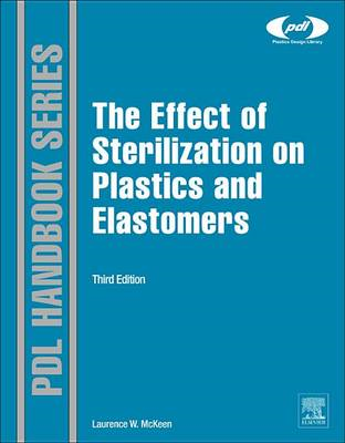 The Effect of Sterilization on Plastics and Elastomers (BOK)
