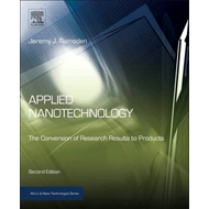 Applied Nanotechnology: The Conversion of Research Results to Products (BOK)