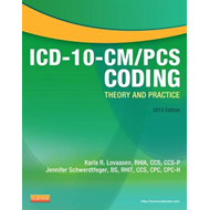 ICD-10-CM/PCS Coding: Theory and Practice: 2013 (BOK)