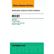 PET/CT, An Issue of Radiologic Clinics of North America (BOK)