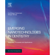 Emerging Nanotechnologies in Dentistry: Processes, Materials and Applications (BOK)