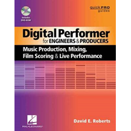 Digital Performer for Engineers and Producers: Music Production, Mixing, Film Scoring, and Live Perf (BOK)