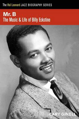 Mr. B: The Music and Life of Billy Eckstine (BOK)