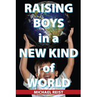 Raising Boys in a New Kind of World (BOK)