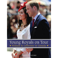 Young Royals on Tour: William & Catherine in Canada (BOK)