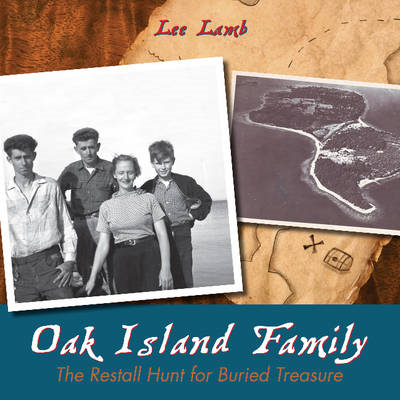 Oak Island Family: The Restall Hunt for Buried Treasure (BOK)