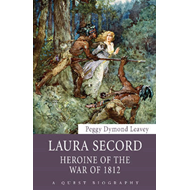 Laura Secord: Heroine of the War of 1812 (BOK)