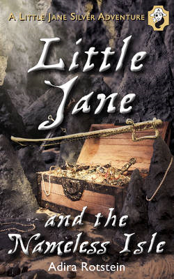 Little Jane & the Nameless Isle: A Little Jane Silver Adventure (BOK)
