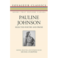 Pauline Johnson: Selected Poetry and Prose (BOK)