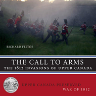 The Call to Arms: The 1812 Invasions of Upper Canada (BOK)
