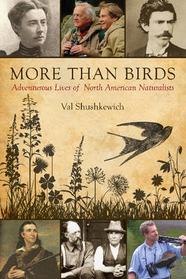 More Than Birds: Adventurous Lives of North American Naturalists (BOK)