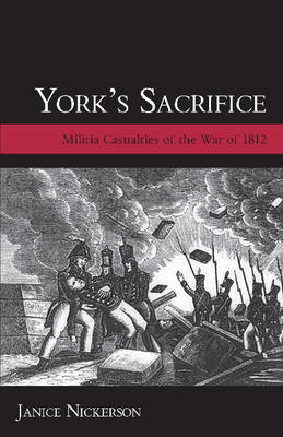 York's Sacrifice: Militia Casualties of the War of 1812 (BOK)