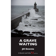 A Grave Waiting: A Moretti and Falla Mystery (BOK)