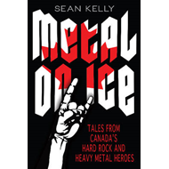 Metal on Ice: Tales from Canada's Hard Rock and Heavy Metal Heroes (BOK)