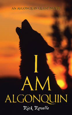 I am Algonquin: An Algonquin Quest Novel (BOK)