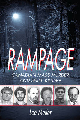 Rampage: Canadian Mass Murder and Spree Killing (BOK)