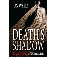 Death's Shadow: True Tales of Homicide (BOK)