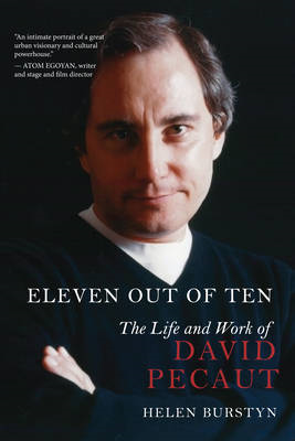 Eleven Out of Ten: The Life and Work of David Pecaut (BOK)